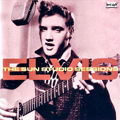 The Sun Sessions (Remastered) by Elvis Presley