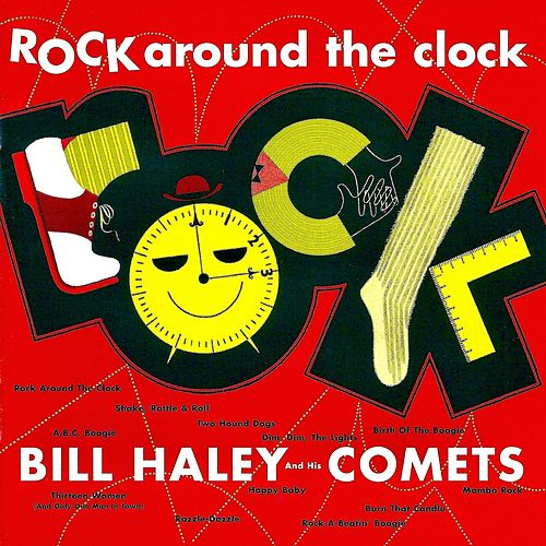Rock Around The Clock (Remastered) by Bill Haley & the Comets
