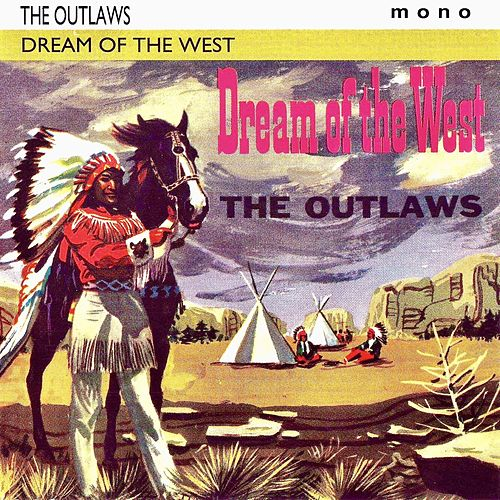Dream Of The West (Remastered) von The Outlaws