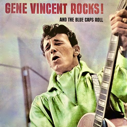 Gene Vincent Rocks & The Bluecaps Roll (Remastered) by Gene Vincent