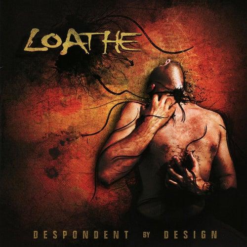 Despondent By Design von Loathe