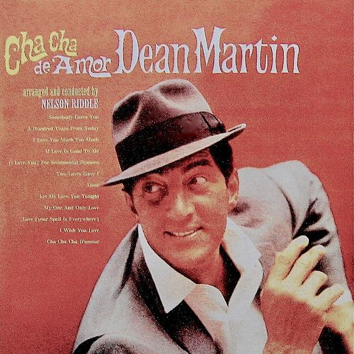 Dino: Italian Love Songs-Cha Cha De Amor (Remastered) by Dean Martin