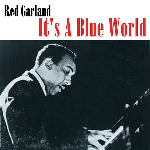 It's A Blue World de Red Garland