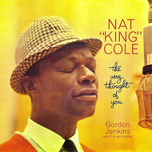 The Very Thought Of You (Remastered) by Nat King Cole