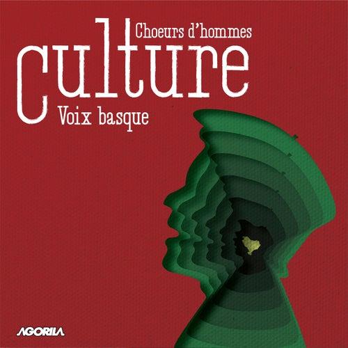 Culture voix basques : chœurs d'hommes von Various Artists