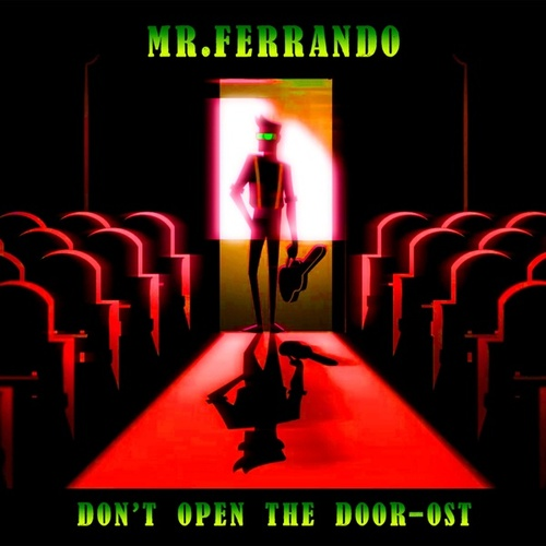 Don't Open the Door by Mr. Ferrando