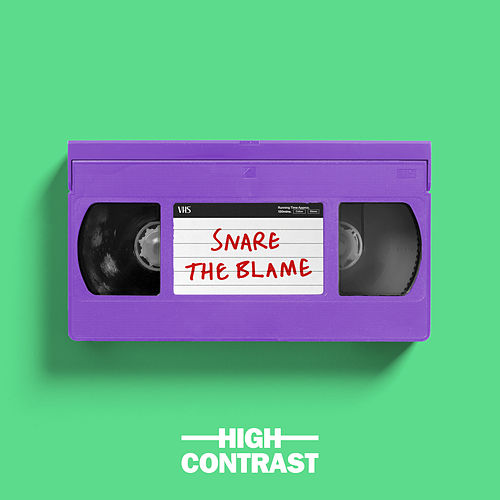 Snare The Blame by High Contrast