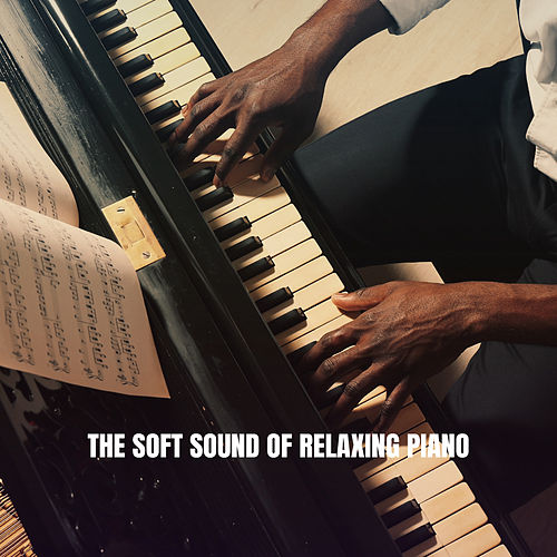 The Soft Sound of Relaxing Piano de Instrumental