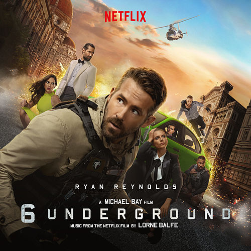 6 Underground (Music From the Netflix Film) von Lorne Balfe