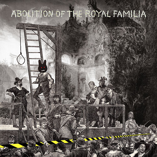 Abolition of the Royal Familia de The Orb