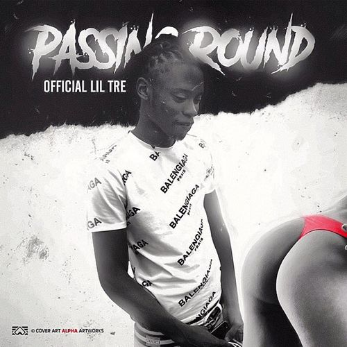 Passing Round (Clean) by Official Lil Tre