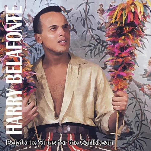 Sings For The Caribbean (Remastered) de Harry Belafonte
