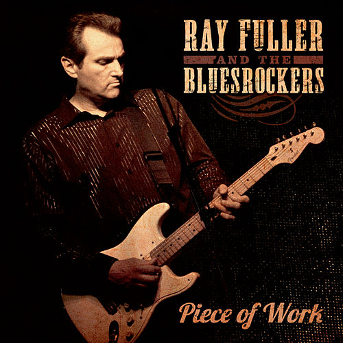 Piece of Work de Ray Fuller And The Blues Rockers