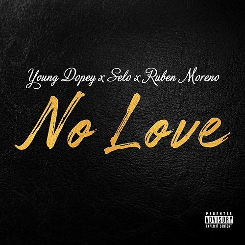 No Love by Selo Young Dopey