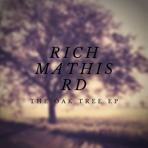 The Oak Tree EP de Rich Mathis Rd