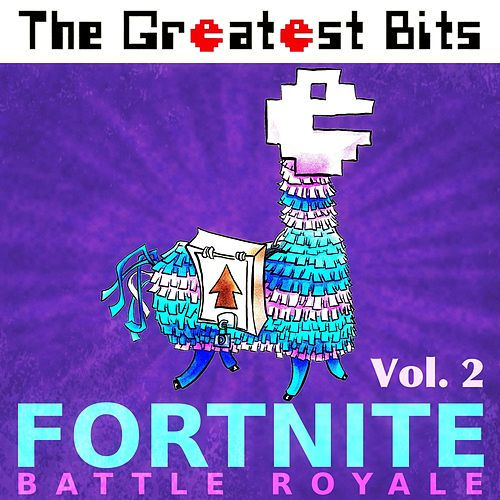 Fortnite Battle Royale, Vol. 2 by The Greatest Bits (1)