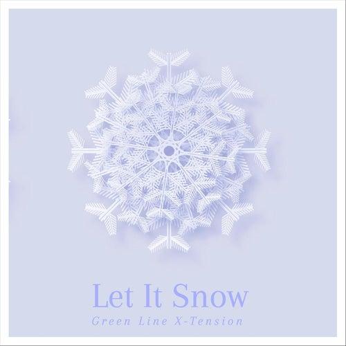 Let It Snow! Let It Snow! Let It Snow! by Green Line X-Tension