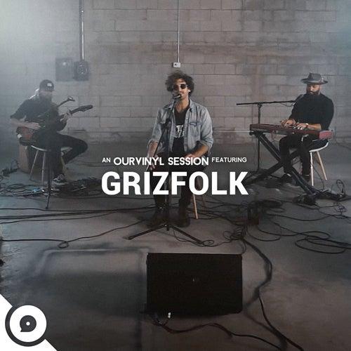 Grizfolk (OurVinyl Sessions) de Grizfolk