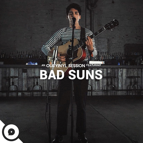 Bad Suns (OurVinyl Sessions) von Bad Suns
