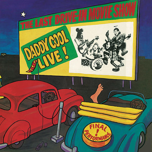 The Last Drive-In Movie Show: Daddy Cool Live! de Daddy Cool
