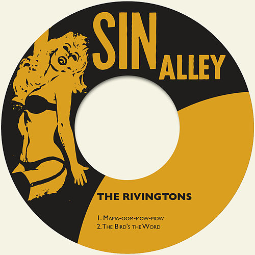 Mama-Oom-Mow-Mow / The Bird's the Word by The Rivingtons