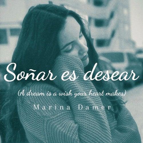 Soñar es desear by Marina Damer