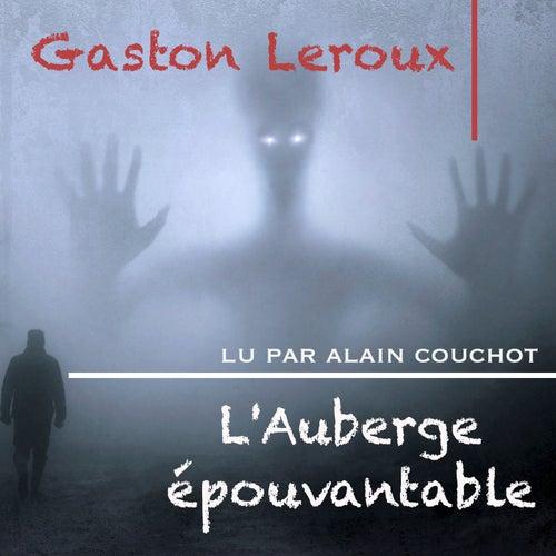 L'Auberge épouvantable, Gaston Leroux (Livre audio) by Alain Couchot