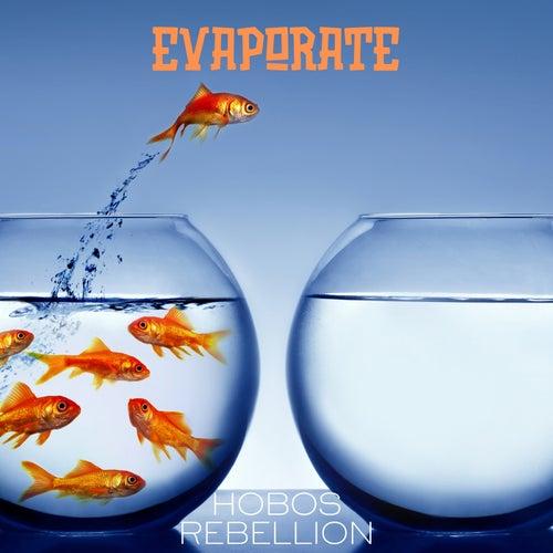 Evaporate by Hobos Rebellion
