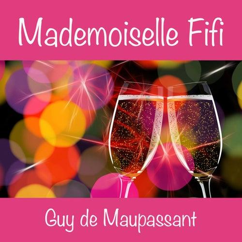 Mademoiselle Fifi, Guy de Maupassant (Livre audio) by Alain Couchot