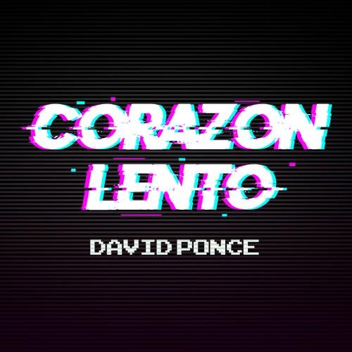 Corazón Lento de David Ponce