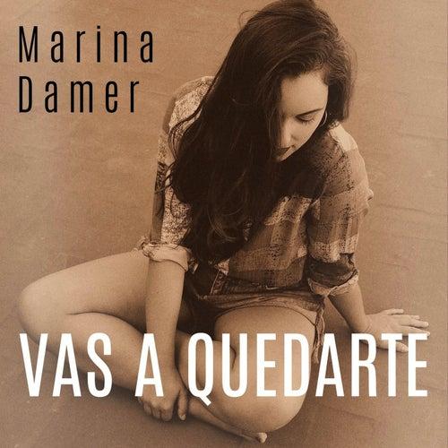 Vas a quedarte by Marina Damer