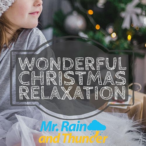 Wonderful Christmas Relaxation by Mr. Rain and Thunder