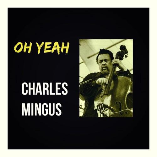 Oh Yeah von Charles Mingus