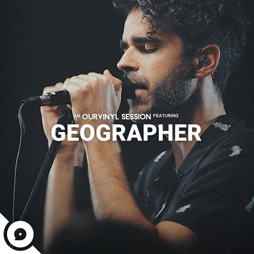 Geographer (OurVinyl Sessions) by Geographer