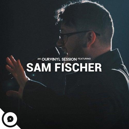 Sam Fischer (OurVinyl Sessions) by Sam Fischer