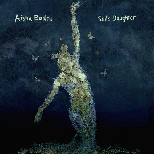 Soil's Daughter by Aisha Badru
