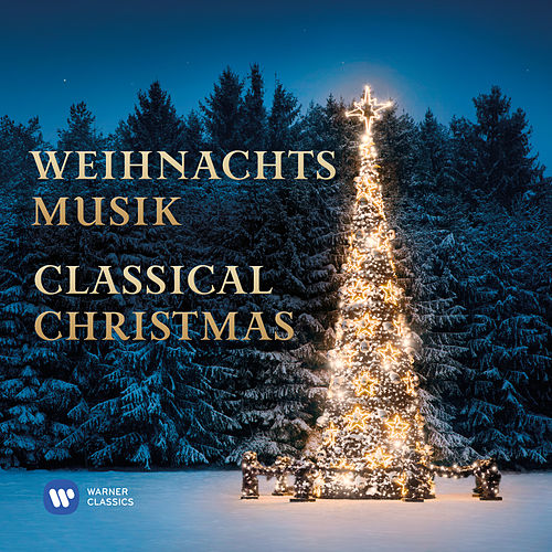 Weihnachtsmusik: Classical Christmas von Various Artists