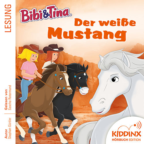 Hörbuch: Der weiße Mustang (Ungekürzt) von Bibi & Tina