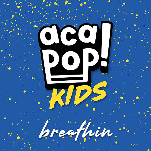 Breathin by Acapop! KIDS