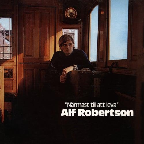 Närmast till att leva von Alf Robertson