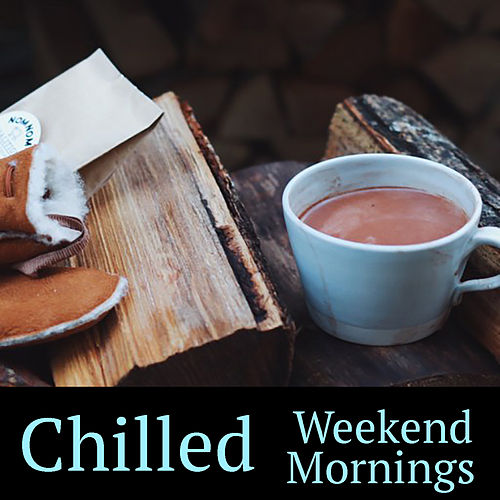 Chilled Weekend Mornings de Various Artists