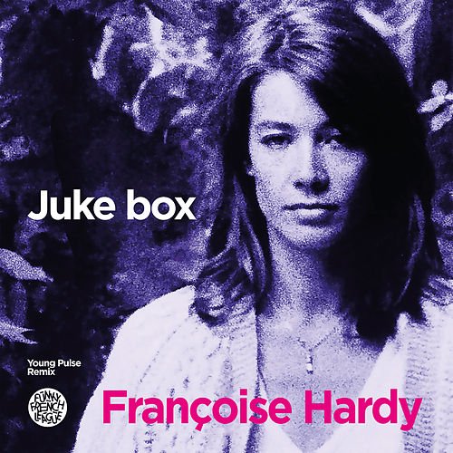 Juke Box (Young Pulse Remix) de Francoise Hardy
