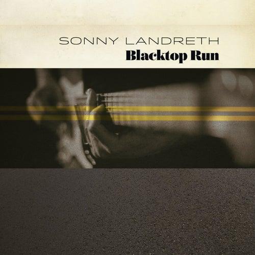Blacktop Run by Sonny Landreth