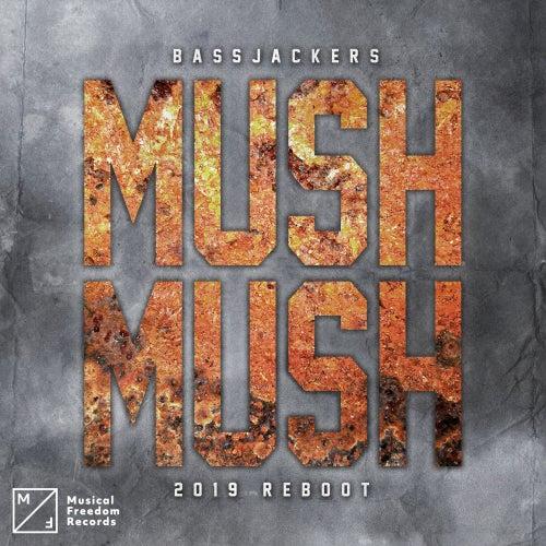 Mush, Mush (2019 Reboot) de Bassjackers