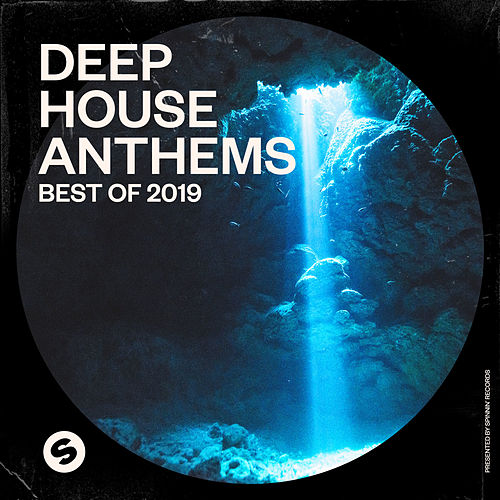 Deep House Anthems: Best of 2019 (Presented by Spinnin' Records) von Various Artists