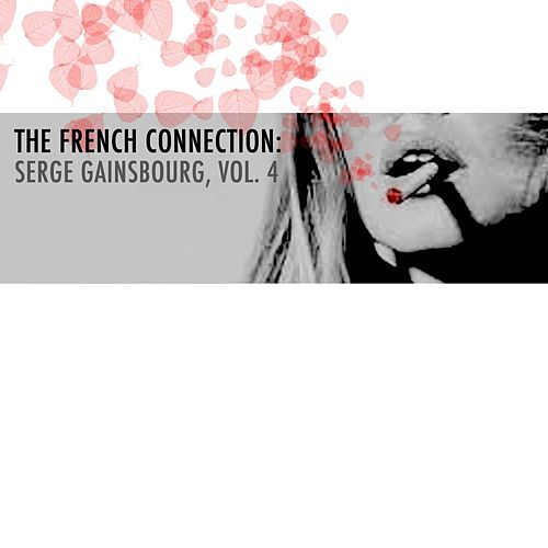 The French Connection: Serge Gainsbourg, Vol. 4 de Serge Gainsbourg