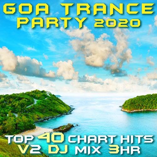 Goa Trance Party 2020 Top 40 Chart Hits, Vol. 2 (Goa Doc 3Hr DJ Mix) by Goa Doc