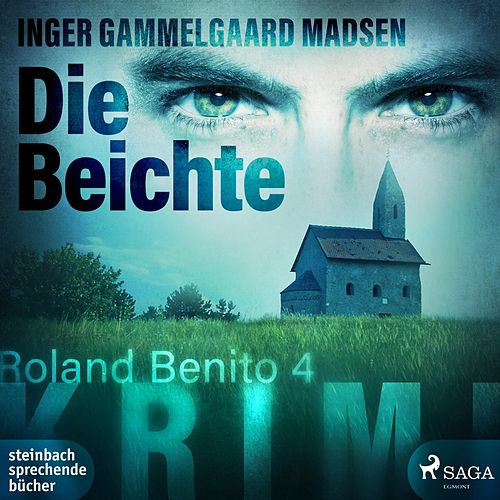 Die Beichte - Roland Benito-Krimi 4 von Inger Gammelgaard Madsen