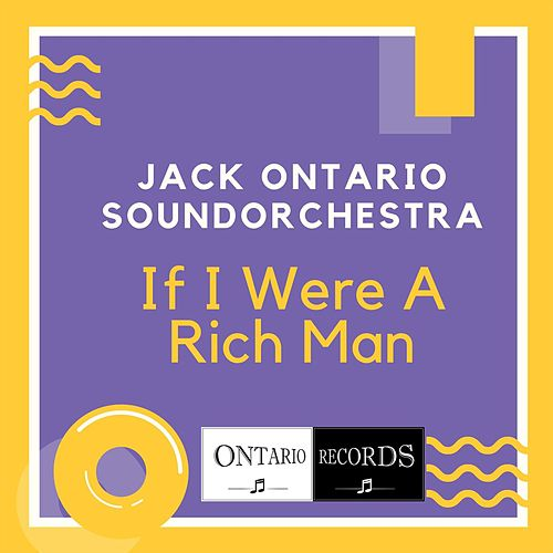 If I Were A Rich Man de Jack Ontario Soundorchestra