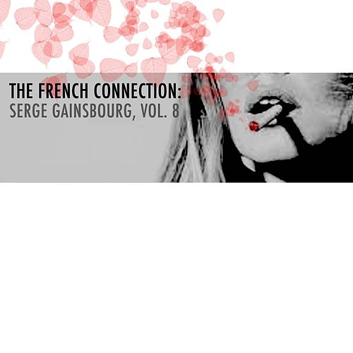 The French Connection: Serge Gainsbourg, Vol. 8 de Serge Gainsbourg